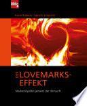 Der Lovemarks-Effekt  : Markenloyalität jenseits der Vernunft