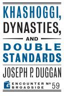 Khashoggi, Dynasties, and Double Standards Pdf