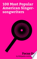 Focus On 100 Most Popular American Singer Songwriters Book