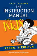 The Instruction Manual for Kids – Parent's Edition