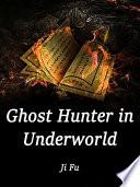 Ghost Hunter in Underworld