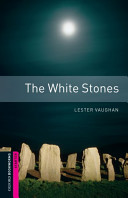 Oxford Bookworms Library  Starter  The White Stones