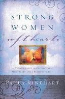 Strong Women  Soft Hearts Book