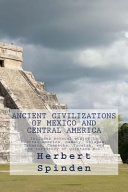 Ancient Civilizations of Mexico and Central America Book