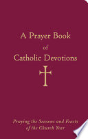 A Prayer Book of Catholic Devotions