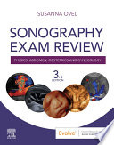 """Sonography Exam Review: Physics, Abdomen, Obstetrics and Gynecology E-Book"" by Susanna Ovel"