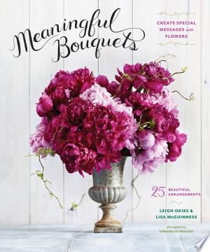 Download Meaningful Bouquets Free Books - Dlebooks.net