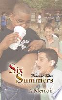 Six Summers   A Memoir