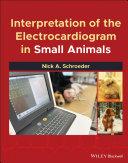 Interpretation of the Electrocardiogram in Small Animals Pdf/ePub eBook