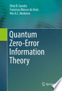 Quantum Zero Error Information Theory