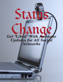 Status Change   Get  Liked  With Awesome Updates for All Social Networks