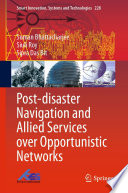 Post disaster Navigation and Allied Services over Opportunistic Networks