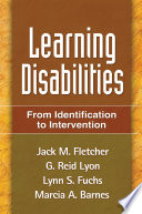 """Learning Disabilities, First Edition: From Identification to Intervention"" by Jack M. Fletcher, G. Reid Lyon, Lynn S. Fuchs, Marcia A. Barnes"
