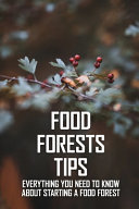 Food Forests Tips