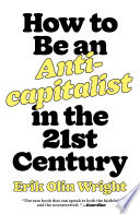 How to Be an Anticapitalist in the Twenty First Century