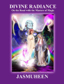 Divine Radiance On the Road with the Masters of Magic