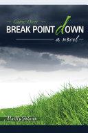 Break Point Down