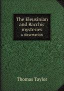 The Eleusinian and Bacchic mysteries Pdf/ePub eBook