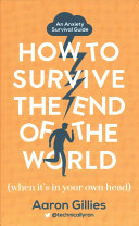 How to Survive the End of the World by Aaron Gillies