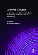 Archives in Russia: A Directory and Bibliographic Guide to Holdings in Moscow and St.Petersburg