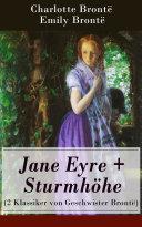 Jane Eyre + Sturmhöhe (2 Klassiker von Geschwister Brontë) - Vollständige deutsche Ausgaben