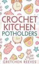 Crochet Kitchen Potholders