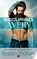 Securing Avery  A Navy SEAL Military Romantic Suspense