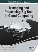 Managing and Processing Big Data in Cloud Computing