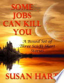 Some Jobs Can Kill You  A Boxed Set of Three Sci Fi Short Stories
