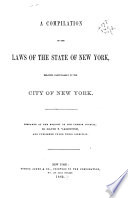 A Compilation of the Laws of the State of New York  Relating Particularly to the City of New York