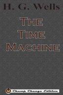 The Time Machine  Chump Change Edition