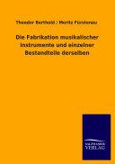 Die Fabrikation musikalischer Instrumente und einzelner Bestandteile derselben