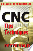 CNC Tips and Techniques  : A Reader for Programmers