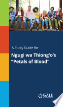 A Study Guide For Ngugi Wa Thiong O S Petals Of Blood