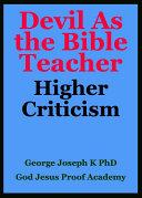 Higher Criticism: Devil Becomes the Bible Teacher Pdf/ePub eBook