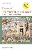 Sources of The Making of the West  Volume I  To 1750 Book