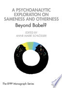 A Psychoanalytic Exploration On Sameness and Otherness