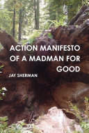 ACTION MANIFESTO OF A MADMAN FOR GOOD