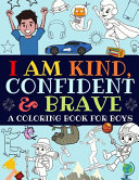 I Am Kind  Confident and Brave