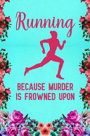 Running Because Murder Is Frowned Upon