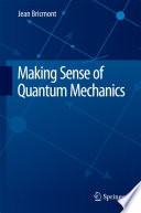 Making Sense of Quantum Mechanics