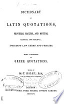 Dictionary of Latin Quotations  Proverbs  Maxims  and Mottos  Classical and Mediaeval
