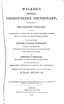 Walker's Critical Pronouncing Dictionary and Expositor of the English Language ...