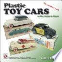 Plastic Toy Cars of the 1950s and 1960s  : The Collector's Guide