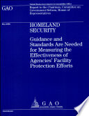 Homeland Security  Guidance   Standards are Needed for Measuring the Effectiveness of Agencies    Facility Protection Efforts