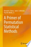 A Primer of Permutation Statistical Methods