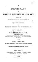 A Dictionary of Science  Literature  and Art