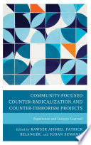 Community Focused Counter Radicalization and Counter Terrorism Projects