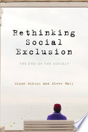 Rethinking Social Exclusion  : The End of the Social?