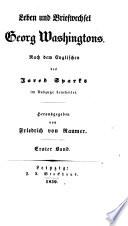 Leben und Briefwechsel Georg Washingtons. Nach dem Englischen des Jared Sparks im Auszuge bearbeitet